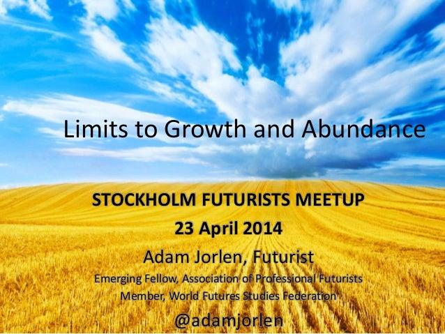 Limits to growth and abundance