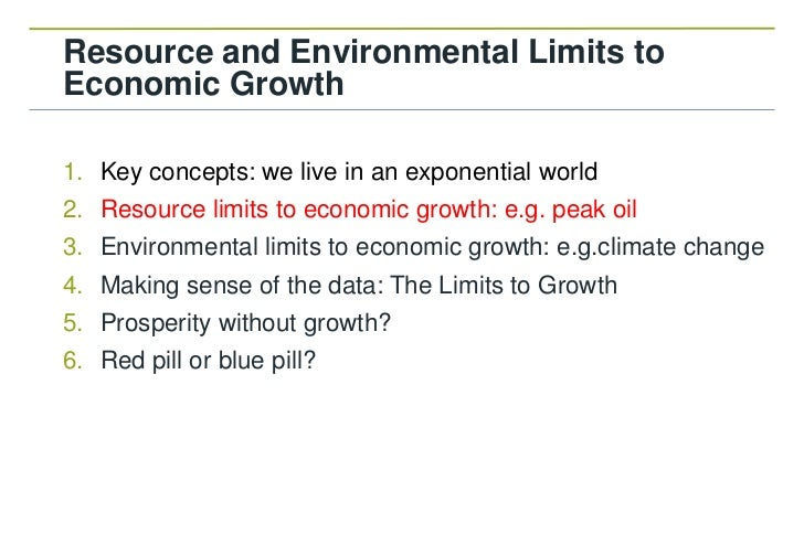 Resource and Environmental Limits toEconomic Growth1. Key concepts: we live in an exponential world2. Resource limits to e...