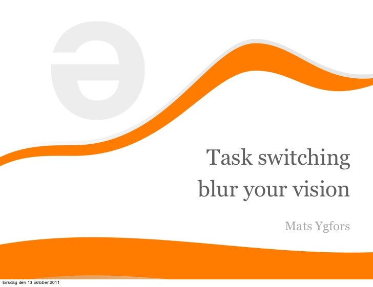 Task switching blur your vision