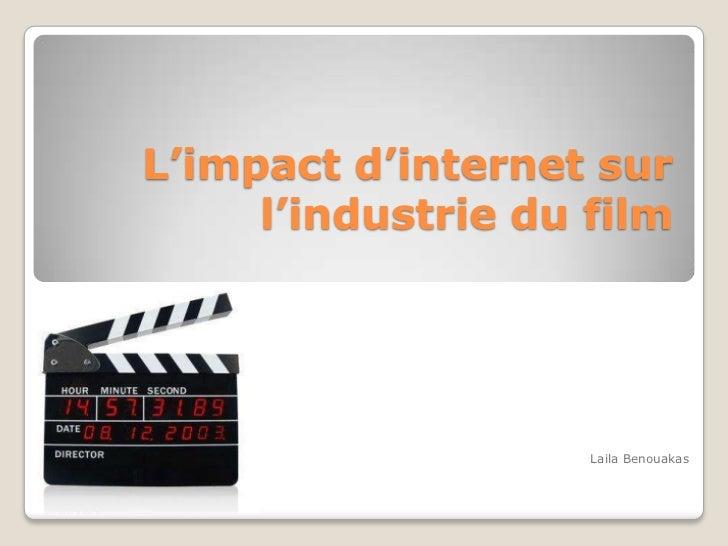L'impact d'internet sur     l'industrie du film                    Laila Benouakas