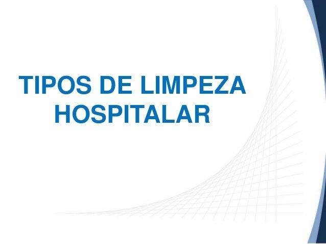 TIPOS DE LIMPEZA HOSPITALAR