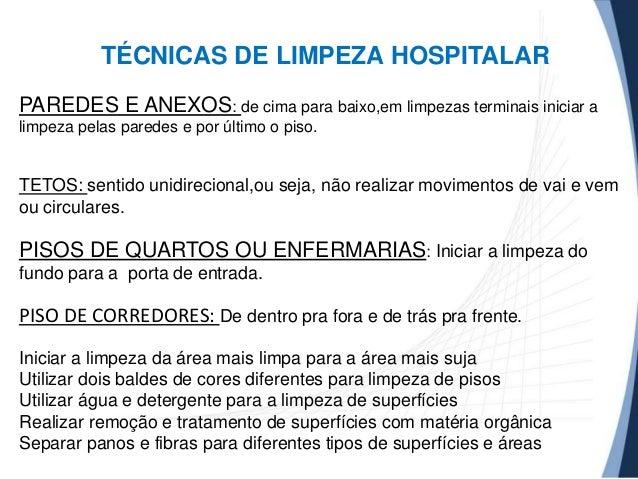 TÉCNICAS DE LIMPEZA HOSPITALAR PAREDES E ANEXOS: de cima para baixo,em limpezas terminais iniciar a limpeza pelas paredes ...
