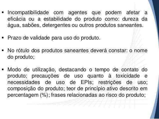  Incompatibilidade com agentes que podem afetar a eficácia ou a estabilidade do produto como: dureza da água, sabões, det...