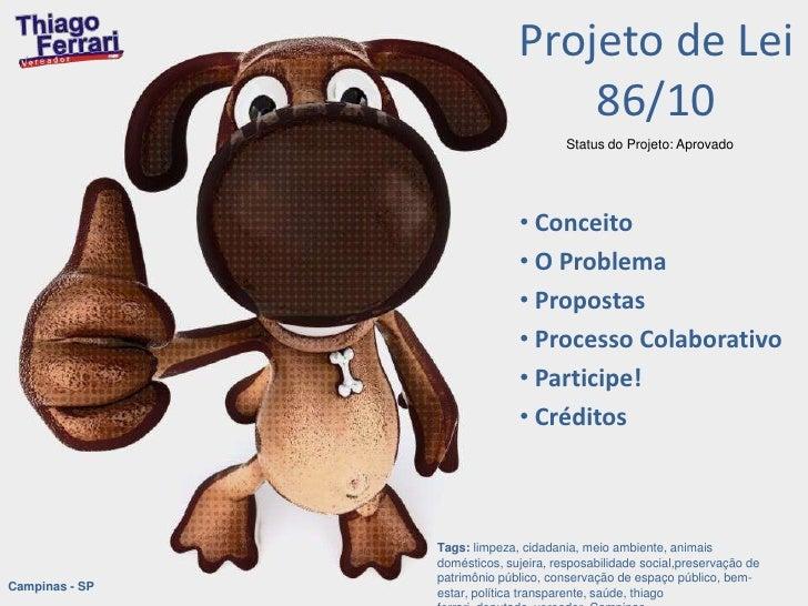 Projeto de Lei 86/10<br />Status do Projeto: Aprovado<br /><ul><li> Conceito