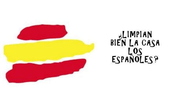 ¿LIMPIAN BIEN LA CASA LOS ESPAÑOLES?