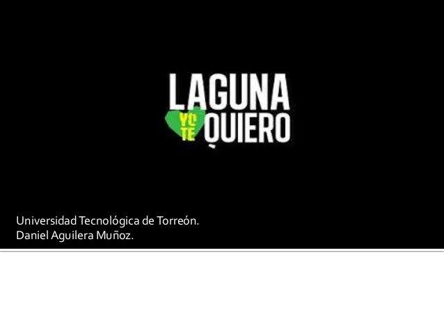 Universidad Tecnológica de Torreón. Daniel Aguilera Muñoz.