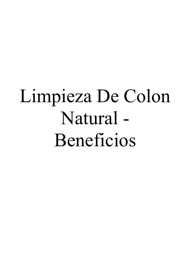 Limpieza De Colon Natural - Beneficios