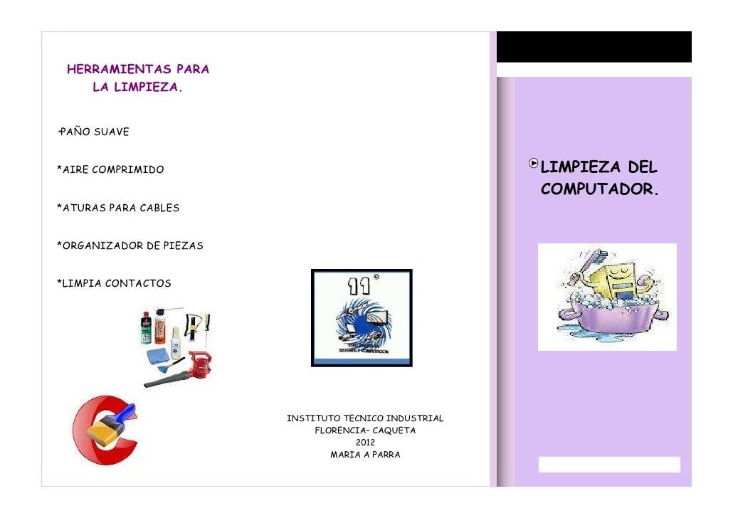 HERRAMIENTAS PARA    LA LIMPIEZA.*PAÑO   SUAVE*AIRE COMPRIMIDO                                        LIMPIEZA DEL        ...