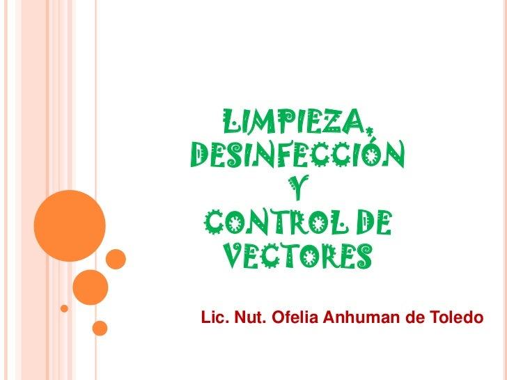 Limpieza, desinfección y control de vectores