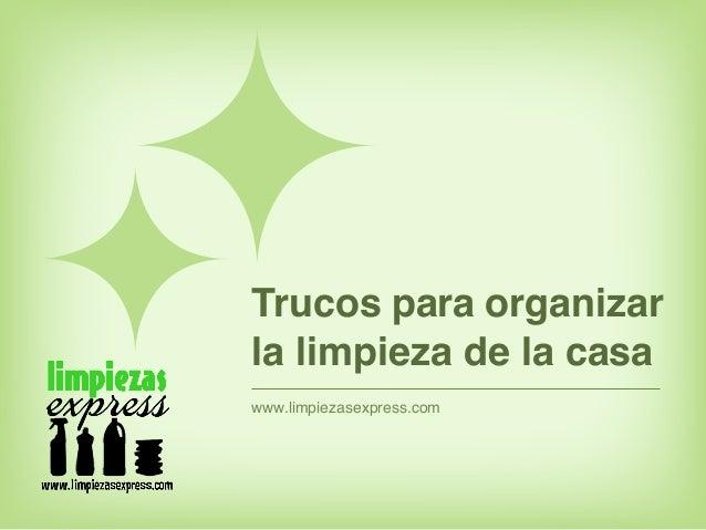 www.limpiezasexpress.com Trucos para organizar la limpieza de la casa