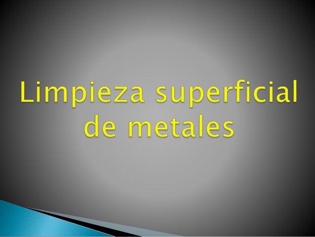Limpieza superficial de metales - Limpiador de metales ...