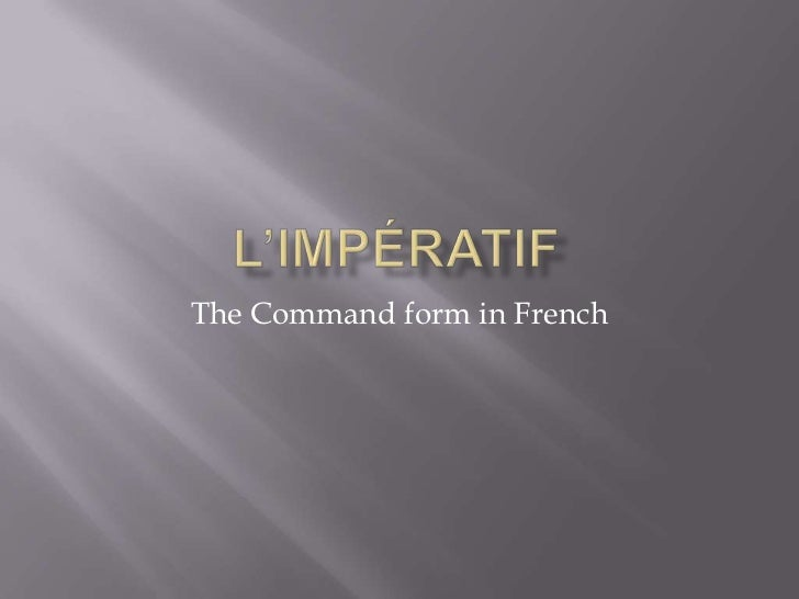 The Command form in French