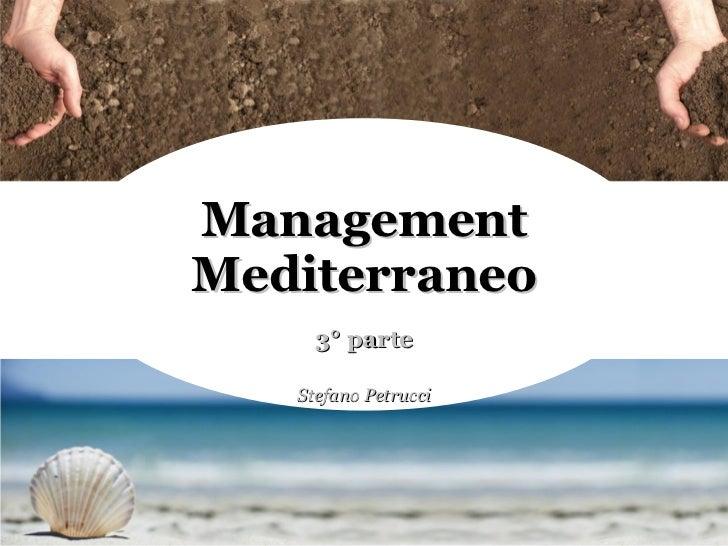 Management Mediterraneo 3° parte Stefano Petrucci