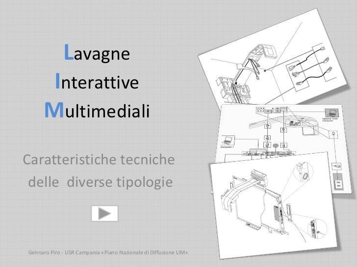 Lavagne       Interattive      MultimedialiCaratteristiche tecniche delle diverse tipologieGennaro Piro - USR Campania «Pi...