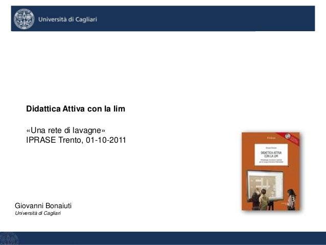 Giovanni Bonaiuti, Università di Cagliari, Dipartimento di scienze pedagogiche e filosoficheGiovanni BonaiutiUniversità di...