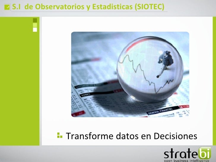 ç   S.I de Observatorios y Estadisticas (SIOTEC)                   Transforme datos en Decisiones