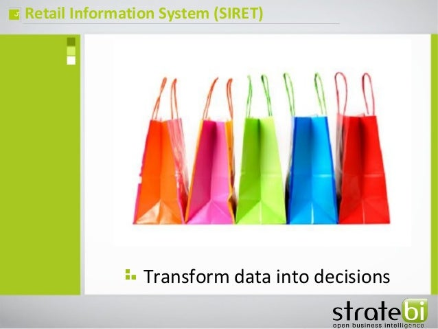 Retail Information System (SIRET)ç Transform data into decisions