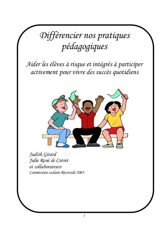 Différencier nos pratiques             pédagogiquesAider les élèves à risque et intégrés à participer activement pour vivr...