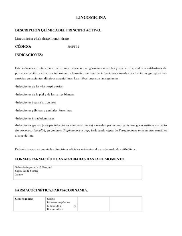 LINCOMICINA DESCRIPCIÓN QUÍMICA DEL PRINCIPIO ACTIVO: Lincomicina clorhidrato monohidrato CÓDIGO:  J01FF02  INDICACIONES: ...
