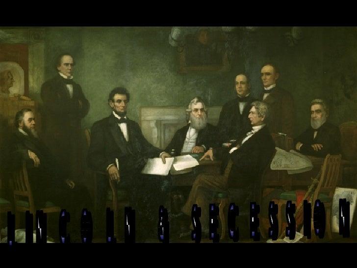 LINCOLN & SECESSION