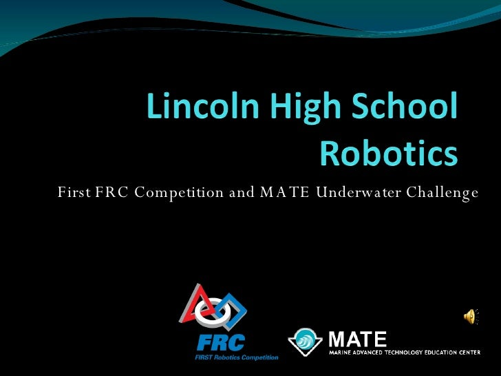 First FRC Competition and MATE Underwater Challenge