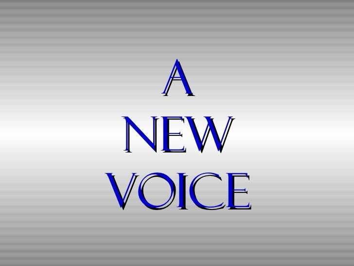 A new voice