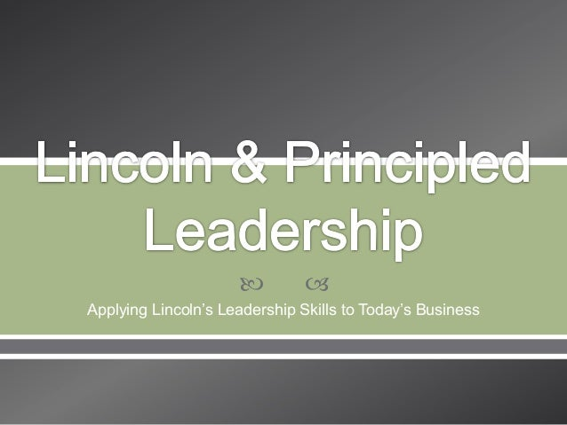 Lincoln & Principled Leadership
