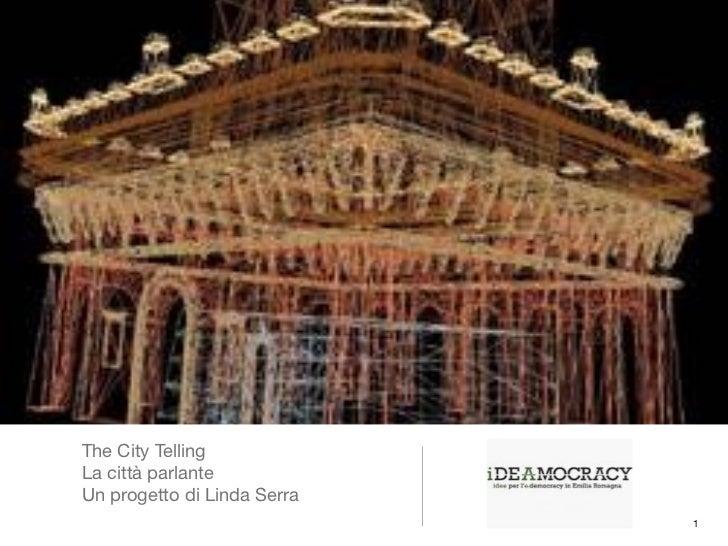 The City TellingLa città parlanteUn progetto di Linda Serra                             1
