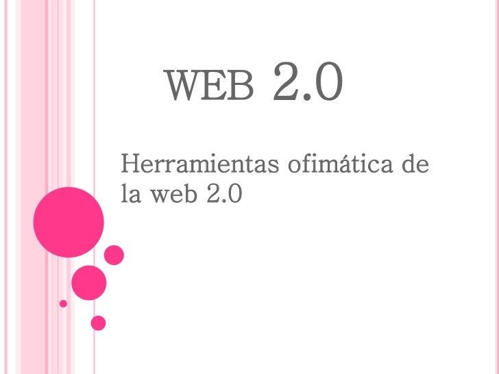 WEB      2.0Herramientas ofimática dela web 2.0