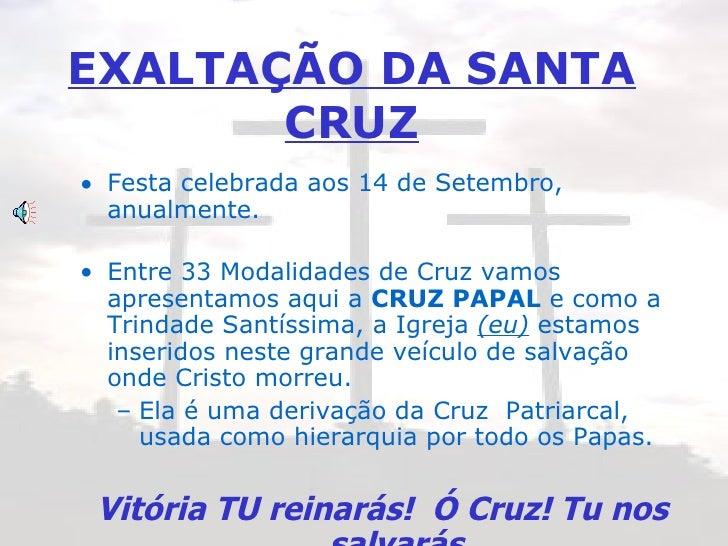 EXALTAÇÃO DA SANTA CRUZ <ul><li>Festa celebrada aos 14 de Setembro, anualmente.  </li></ul><ul><li>Entre 33 Modalidades de...
