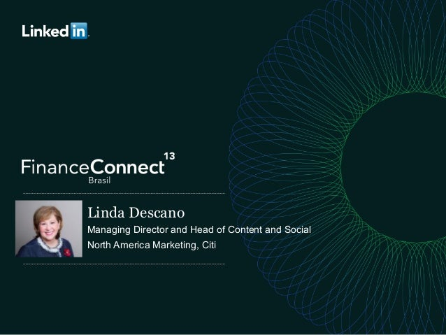 Linda Descano Managing Director and Head of Content and Social North America Marketing, Citi