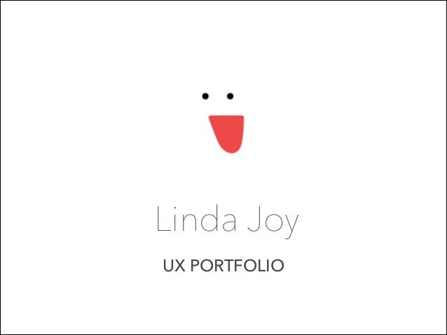 Linda Joy UX PORTFOLIO