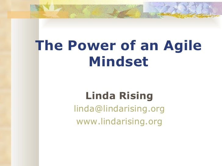 The power of an agile mindset linda rising