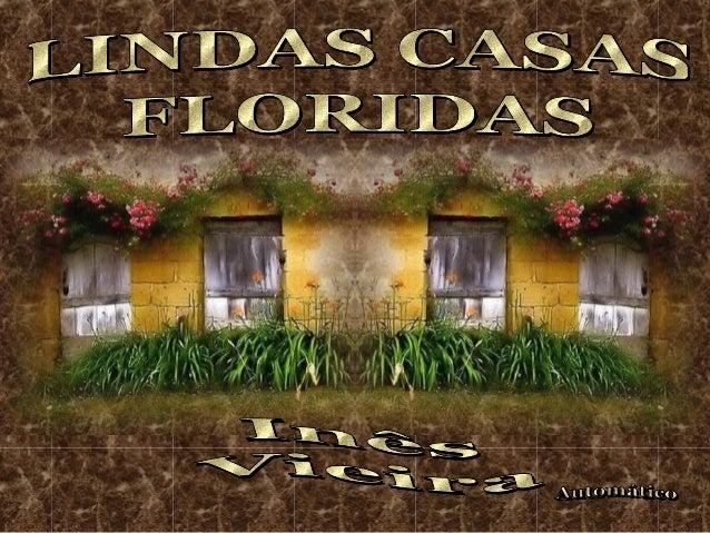 Lindas casas floridas