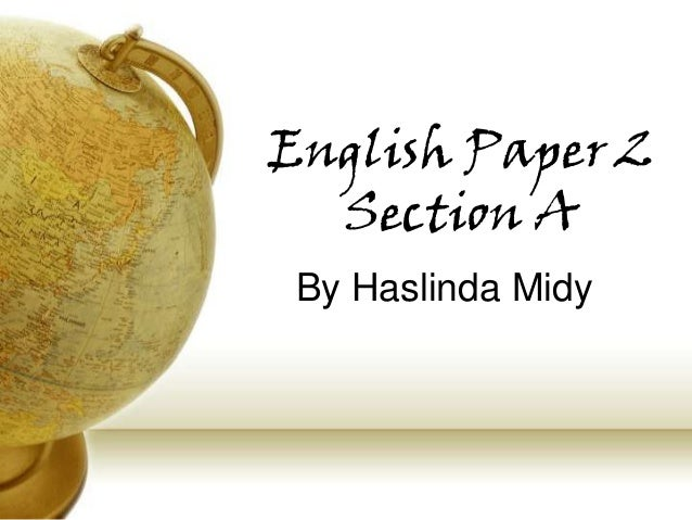 English Paper 2  Section A By Haslinda Midy