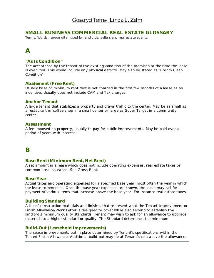 Glossary of Terms– Linda L. ZelmSMALL BUSINESS COMMERCIAL REAL ESTATE GLOSSARYTerms, Words, Jargon often used by landlords...