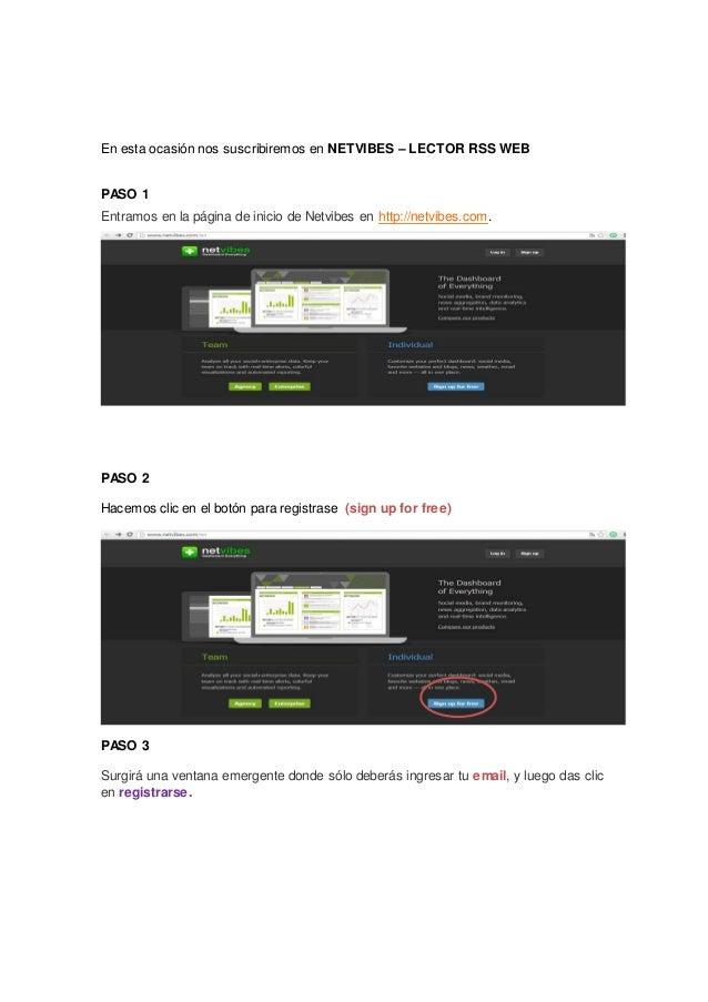 En esta ocasión nos suscribiremos en NETVIBES – LECTOR RSS WEB PASO 1 Entramos en la página de inicio de Netvibes en http:...
