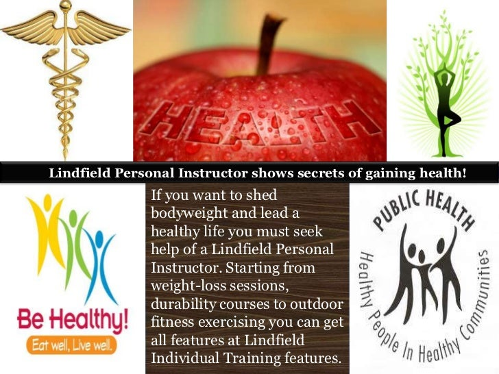 Lindfield Personal Instructor shows secrets of gaining health!               If you want to shed               bodyweight ...