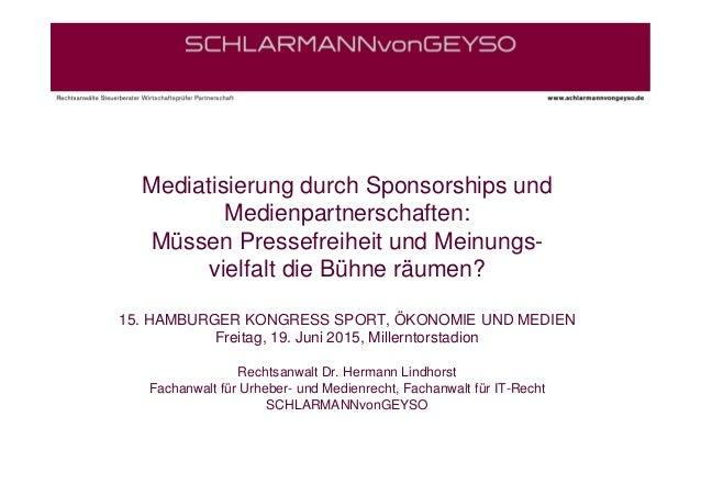 Mediatisierung durch Sponsorships und Medienpartnerschaften: Müssen Pressefreiheit und Meinungs- vielfalt die Bühne räumen...