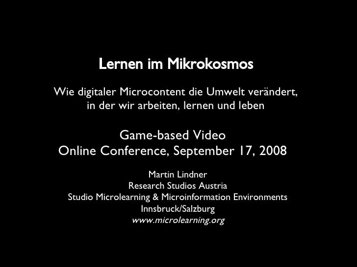 Lernen im Mikrokosmos   Martin Lindner Research Studios Austria Studio Microlearning & Microinformation Environments Innsb...
