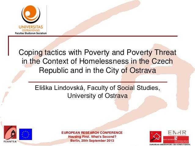 EUROPEAN RESEARCH CONFERENCE Housing First. What's Second? Berlin, 20th September 2013 Coping tactics with Poverty and Pov...