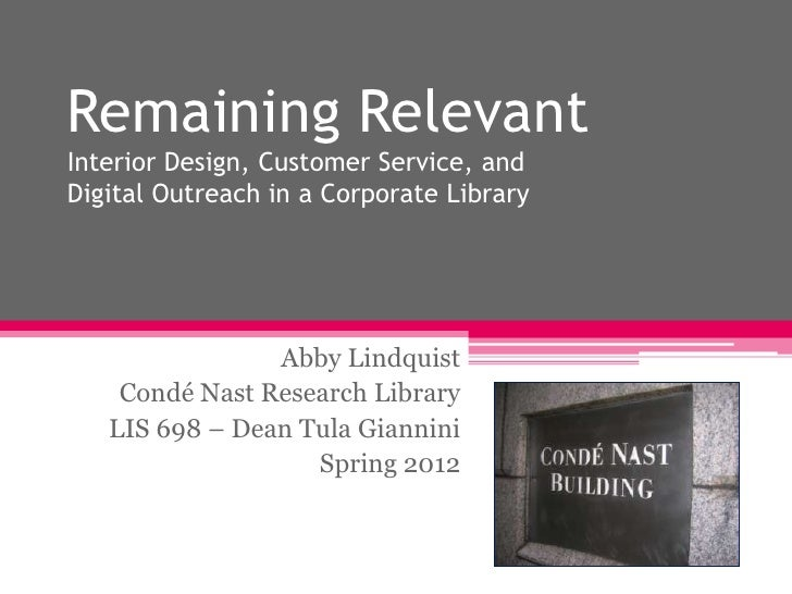 Remaining RelevantInterior Design, Customer Service, andDigital Outreach in a Corporate Library                Abby Lindqu...
