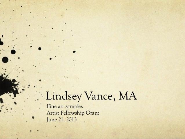 Lindsey Vance, MAFine art samplesArtist Fellowship GrantJune 21, 2013
