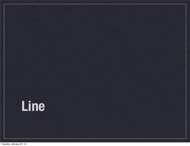 Line Tuesday, January 21, 14