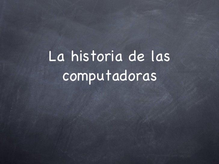 La historia de las computadoras