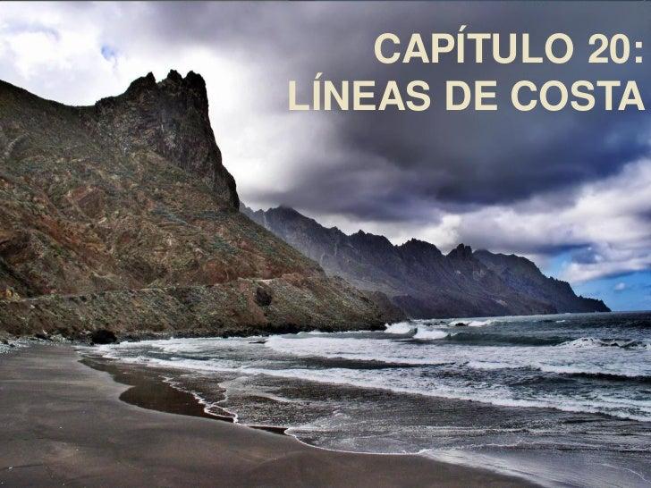 CAPÍTULO 20:LÍNEAS DE COSTA    Begoña Ayuda Durán