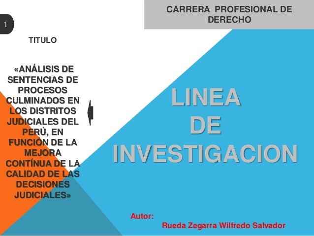 CARRERA PROFESIONAL DE DERECHO LINEA DE INVESTIGACION TITULO «ANÁLISIS DE SENTENCIAS DE PROCESOS CULMINADOS EN LOS DISTRIT...