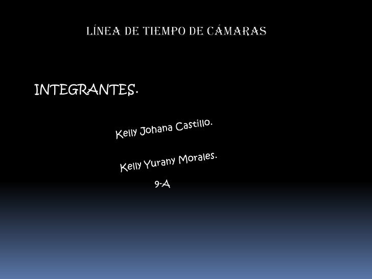 INTEGRANTES.<br />Kelly Johana Castillo.<br />Kelly Yurany Morales. <br />9-A<br />
