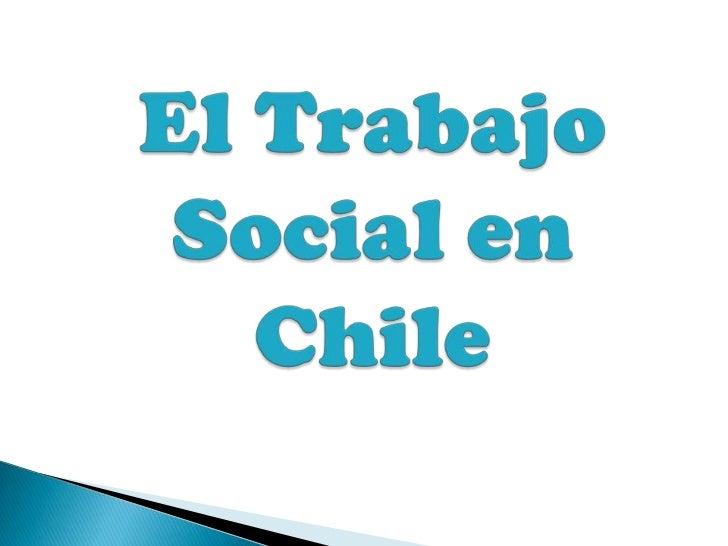 Chile a nivel latinoamericano es el país con más tradición en la  formación profesional del trabajo social, esta carrera h...