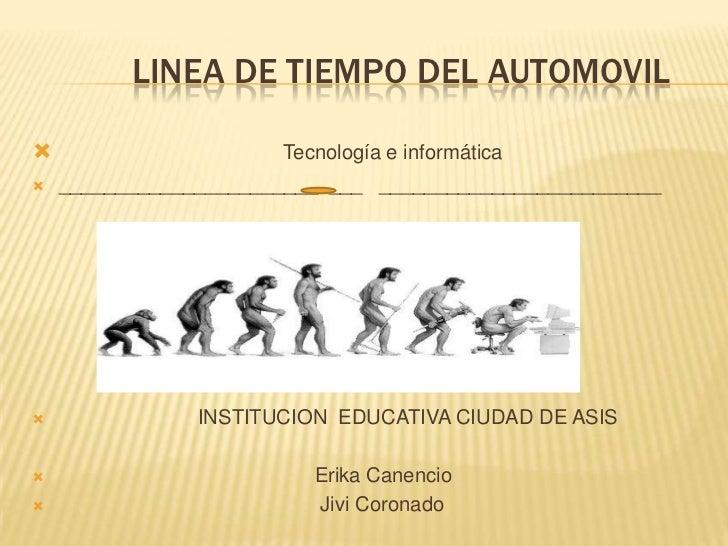 LINEA DE TIEMPO DEL AUTOMOVIL<br />Tecnología e informática<br />_______________________  ___   _______________...